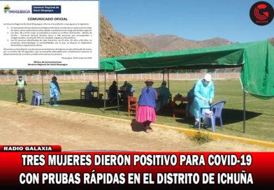 Gerencia Regional de Salud confirmó tres casos positivos en #Ichuña