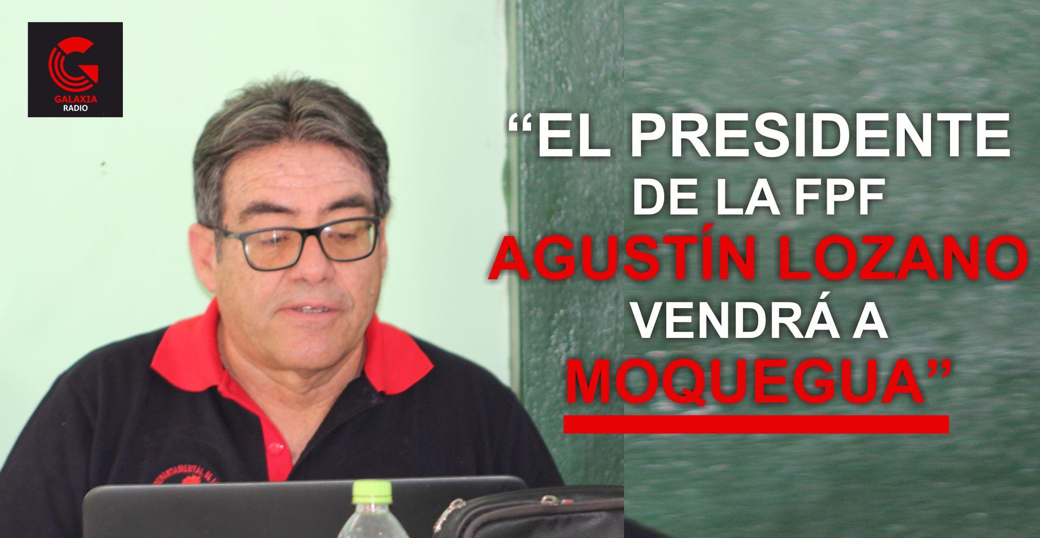 José Ríos Presidente de la LIDEFMO anuncia llegada de Agustín Lozano a Moquegua